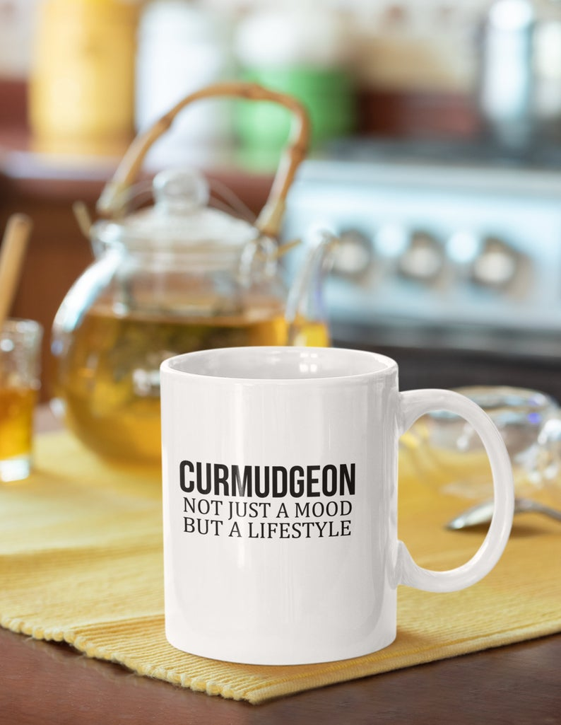 Curmudgeon mug / Best COVID-19 T-Shirts / Inspired Lunacy of the Pandemic / Karen McCann / EnjoyLivingAbroad.com
